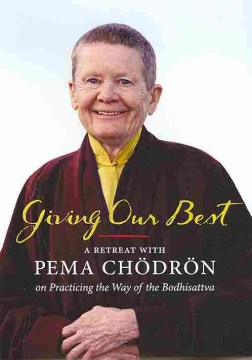 Product Giving Our Best: A Retreat With Pema Chodron on Practicing the Way of the Bodhisattva