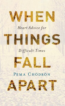 Product When Things Fall Apart: Heart Advice for Difficult Times