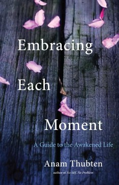 Product Embracing Each Moment: A Guide to the Awakened Life