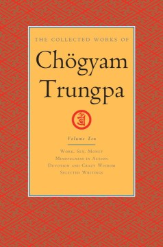 Product The Collected Works of Chögyam Trungpa: Work, Sex, Money / Mindfulness in Action / Devotion and Crazy Wisdom / Selected Writings