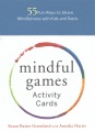 Product Mindful Games Activity Cards: 55 Fun Ways to Share Mindfulness With Kids and Teens