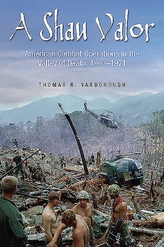 Product A Shau Valor: American Combat Operations in the Valley of Death, 1963-1971