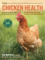 Product The Chicken Health Handbook: A Complete Guide to Maximizing Flock Health and Dealing With Disease