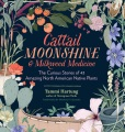 Product Cattail Moonshine & Milkweed Medicine
