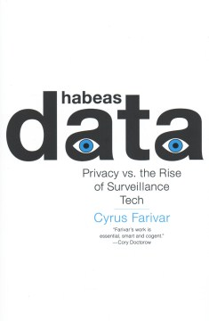 Product Habeas Data: Privacy vs. the Rise of Surveillance Tech