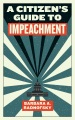 Product A Citizen's Guide to Impeachment