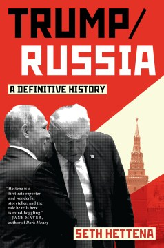 Product Trump / Russia: A Definitive History