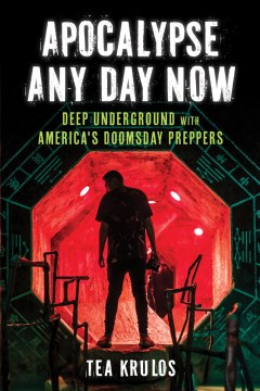 Product Apocalypse Any Day Now: Deep Underground With America's Doomsday Preppers
