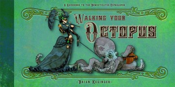Product Walking Your Octopus: A Guidebook to the Domesticated Cephalopod