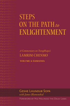 Product Steps on the Path to Enlightenment: A Commentary on Tsongkhapa's Lamrim Chenmo: Samatha