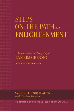 Product Steps on the Path to Enlightenment: A Commentary on Tsongkhapa's Lamrim Chenmo: Insight