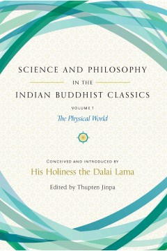 Product Science and Philosophy in the Indian Buddhist Classics: The Physical World