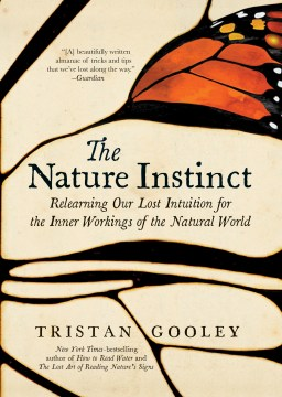 Product The Nature Instinct: Relearning Our Lost Intuition for the Inner Workings of the Natural World