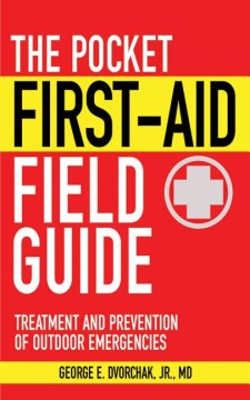 Product The Pocket First-Aid Field Guide: Treatment and Prevention of Outdoor Emergencies