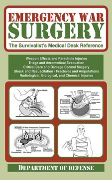 Product Emergency War Surgery: The Survivalist's Medical Desk Reference