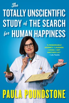 Product The Totally Unscientific Study of the Search for Human Happiness
