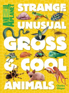 Product Animal Planet Strange, Unusual, Gross & Cool Animals