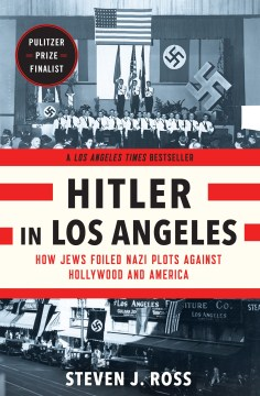 Product Hitler in Los Angeles: How Jews Foiled Nazi Plots Against Hollywood and America