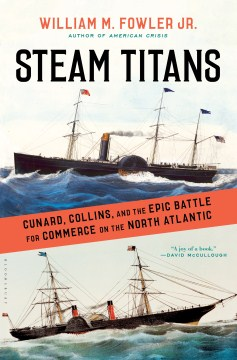 Product Steam Titans: Cunard, Collins, and the Epic Battle for Commerce on the North Atlantic