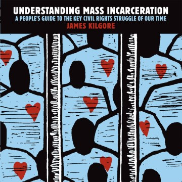 Product Understanding Mass Incarceration: A People's Guide to the Key Civil Rights Struggle of Our Time