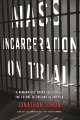 Product Mass Incarceration on Trial