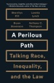 Product A Perilous Path: Talking Race, Inequality, and the Law