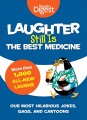 Product Laughter Still Is the Best Medicine: Our Most Hilarious Jokes, Gags, and Cartoons