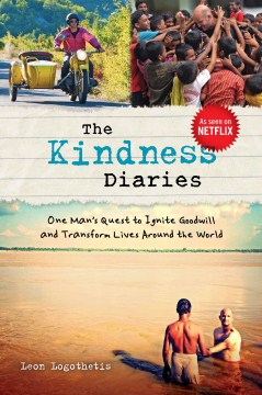 Product The Kindness Diaries: One Man's Quest to Ignite Goodwill and Transform Lives Around the World