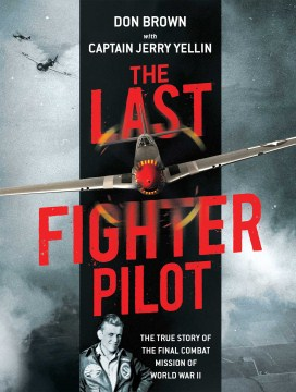 Product The Last Fighter Pilot: The True Story of the Final Combat Mission of World War II