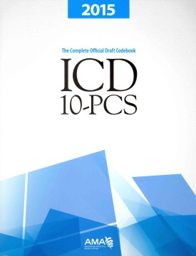 Product ICD-10-PCS, 2015: The Complete Official Draft Codebook