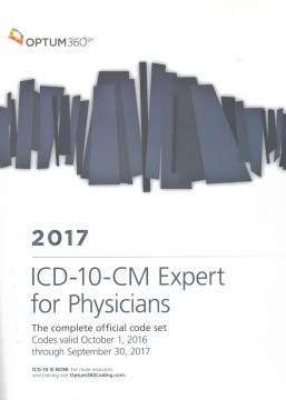 Product ICD-10-CM 2017 Expert for Physicians: The Complete Official Code Set Codes Valid October 1, 2016 Through September 30, 2017