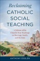 Product Reclaiming Catholic Social Teaching: A Defense of the Church's True Teachings on Marriage, Family, and the State