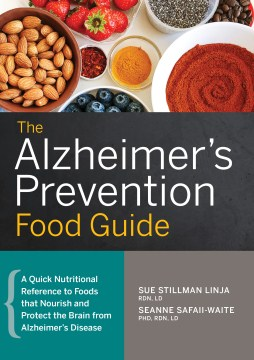 Product The Alzheimer's Prevention Food Guide: A Quick Nutritional Reference to Foods that Nourish and Protect the Brain from Alzheimer's Disease