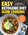 Product Easy Ketogenic Diet Slow Cooking: Low-Carb, High-Fat Keto Recipes That Cook Themselves