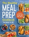 Product The Healthy Meal Prep Cookbook: Easy and Wholesome Meals to Cook, Prep, Grab, and Go