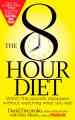 Product The 8-Hour Diet: Watch the pounds disappear without watching what you eat!