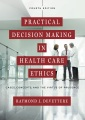 Product Practical Decision Making in Health Care Ethics