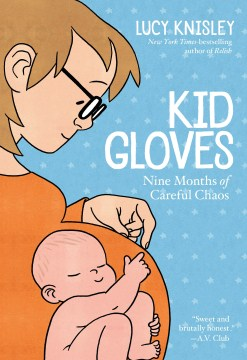 Product Kid Gloves: Nine Months of Careful Chaos