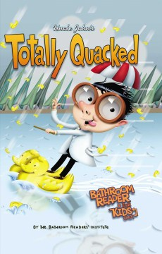 Product Uncle John's Totally Quacked Bathroom Reader for Kids Only!
