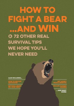 Product Uncle John's How to Fight a Bear and Win: & 75 Other Survival Tips we hope you'll Never Need