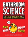 Product Bathroom Science: 70 Fun and Wacky Science Experiments