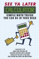 Product See Ya Later Calculator: Simple Math Tricks You Can Do in Your Head