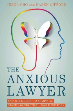 Product The Anxious Lawyer: An 8-week Guide to a Joyful and Satisfying Law Practice Through Mindfulness and Meditation