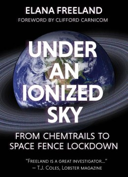 Product Under an Ionized Sky: From Chemtrails to Space Fence Lockdown
