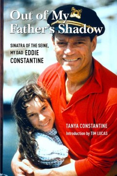 Product Out of My Father's Shadow: Sinatra of the Seine, My Dad Eddie Constantine