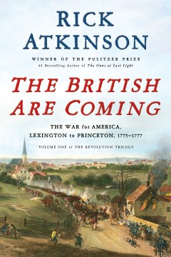 Product The British Are Coming: The War for America, Lexington to Princeton, 1775-1777