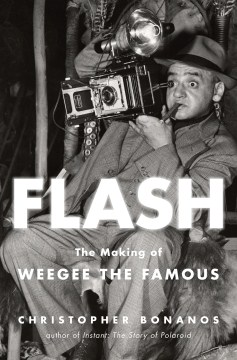 Product Flash: The Making of Weegee the Famous