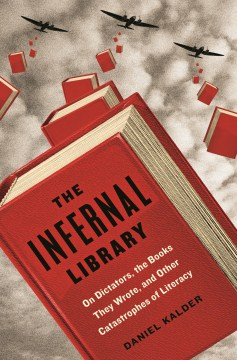 Product The Infernal Library: On Dictators, the Books They Wrote, and Other Catastrophes of Literacy