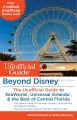 Product Beyond Disney: The Unofficial Guide to Seaworld, Universal Orlando, & the Best of Central Florida