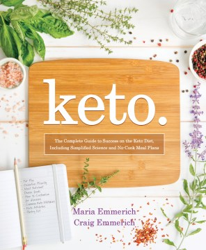 Product Keto.: The Complete Guide to Success on the Ketogenic Diet, Including Simplified Science and No-cook Meal Plans